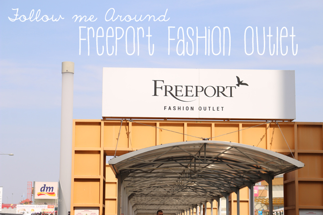 Follow Me Around: Shoppen Im Freeport Fashion Outlet