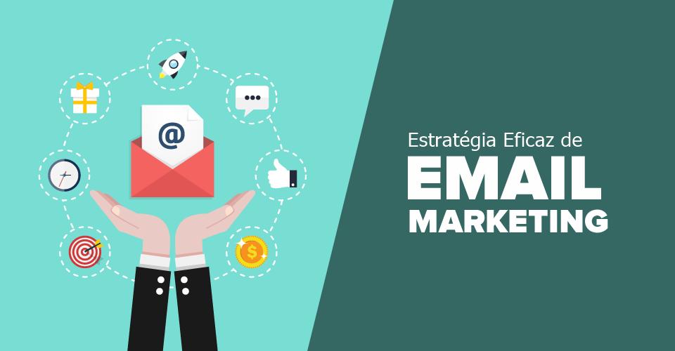 9 Passos Para Criar Uma Estratégia Eficaz de E-mail Marketing