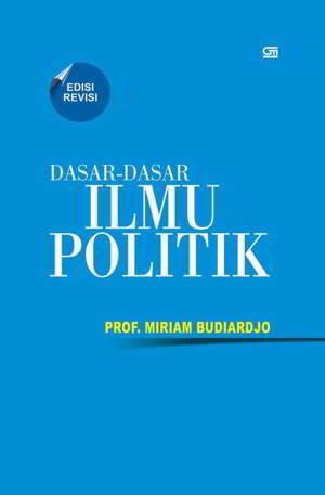 Dasar-dasar Ilmu Politik PDF Penulis Prof. Miriam Budiardjo