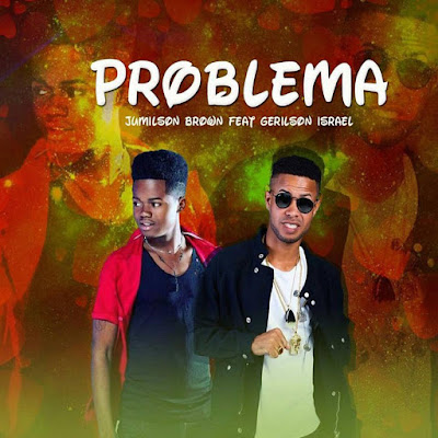 Jumilson Brown feat. Gerilson Israel Problema (Zouk) Download Mp3