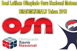 Soal Latihan Olimpiade Guru Nasional Matematika SMA/SMK/SMALB Tahun 2018