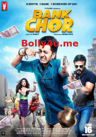 Bank Chor 2017 DVDRip 850MB Full Hindi Movie Download 720p Watch Online Free bolly4u