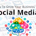 How to grow your business with Social Media?