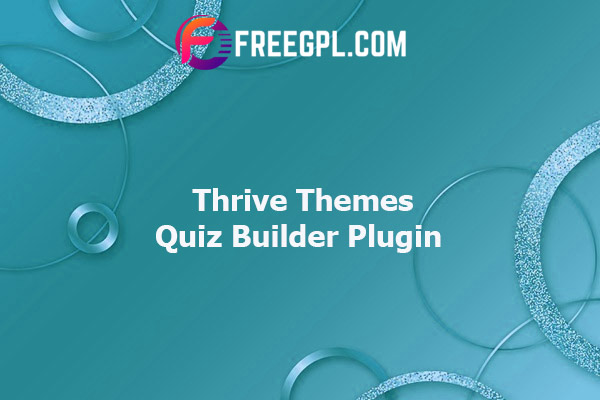 Thrive Themes Quiz Builder Plugin Nulled Download Free
