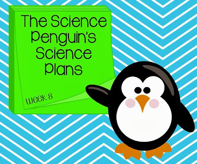 Science Penguin's Science Plans {week 8}