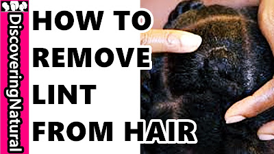 How to Remove Lint From Natural Hair