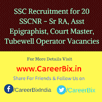 SSC Recruitment for 20 SSCNR - Sr RA, Asst Epigraphist, Court Master, Tubewell Operator Vacancies