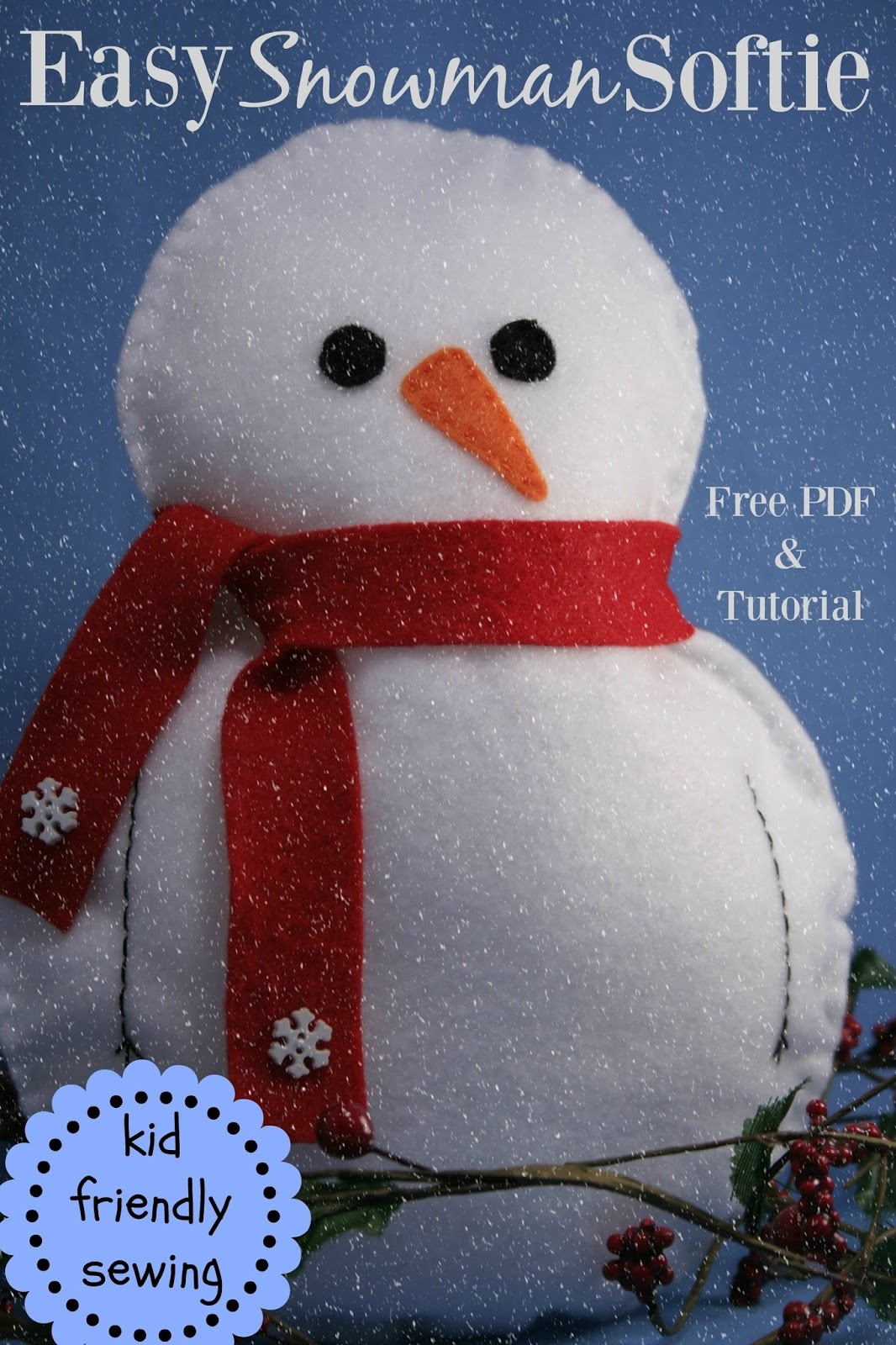 Easy Snowman Snack: Sewing With Kids: How To Sew An Easy, Felt Snowman Softie