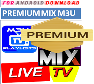 Download MIX PREMIUM channels M3U LINK FOR LIVE TV CHANNEL  Premium Mix Channel M3u Link For Premium Cable Tv,Sports Channel,Movies Channel.