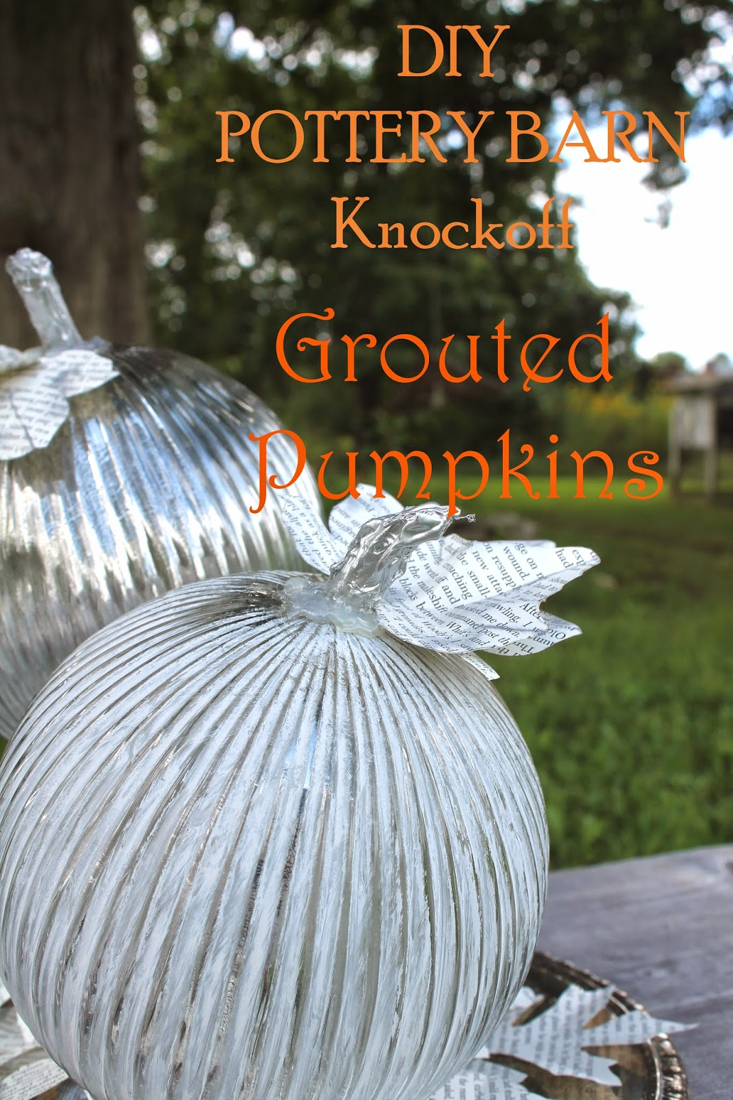 Vintage, Paint and more... The Altered Past DIY Pottery Barn Knock Off Grouted Pumpkins