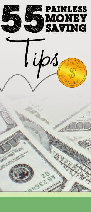 55 Painless Money Saving Tips