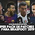 Super Pack de Patches 1.0 para Brasfoot 2019 ( PC e Mobile)