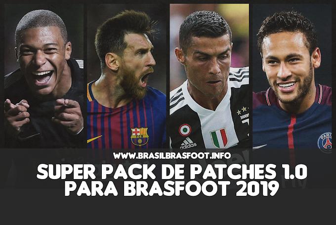 Super Pack de Patches 1.0 para Brasfoot 2019 ( PC e Mobile)