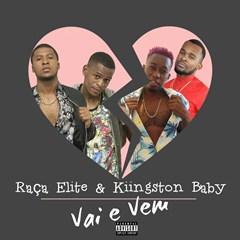 Raça Elite Feat. Kiingston Baby - Vai e Vem