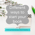 Writing Wednesdays: Different ways to start your book
