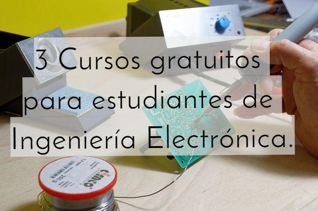 tres-cursos-gratis-estudiantes-ingeniería-electrónica