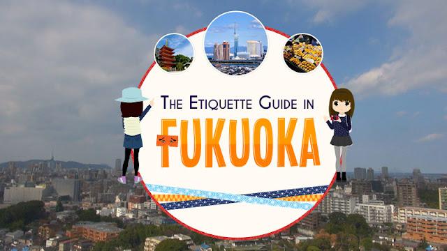 日本の文化・生活習慣などを理解して、福岡での観光を満喫しましょう!