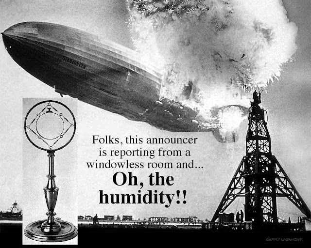 hindenburg joke, zeppelin tragedy, radio announcer, unprofessional, grounds for dismissal, pun, no windows, idiot,
