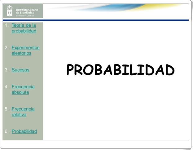 """""""Probabilidad"""" (Presentación de Matemáticas de Secundaria). Instituto Canario de Estadística."""