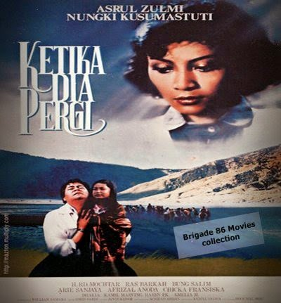 Brigade 86 Movies Center - Ketika Dia Pergi (1990)