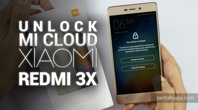 Unlock Micloud Redmi 3X land Hapus Micloud Redmi 3X land Bypass Micloud Redmi 3X land Remove Micloud Redmi 3X land Fix Micloud Redmi 3X land Clean Micloud Redmi 3X land Download MiCloud Clean Redmi 3X land File Free Gratis MIUI 2016030, 2016033, 2016035, 2016036