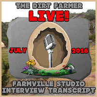 Farmville Dirt Farmer:  The Dirt Farmer LIVE! Farmville Studio Interview Transcript 14th July 2016