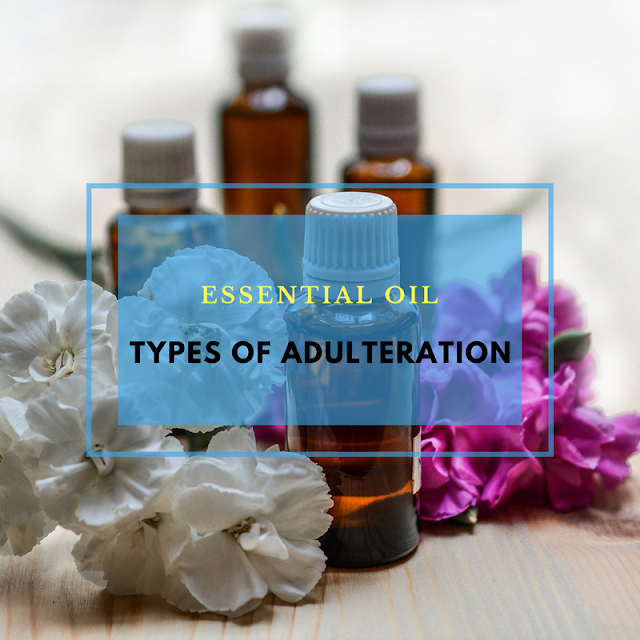 What is Essential Oil Adulteration
