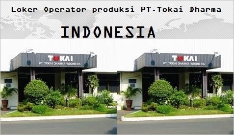 Info Lowongan Bogor PT Tokai Dharma Indonesia Lulusan SMA/SMK sederajat 2018