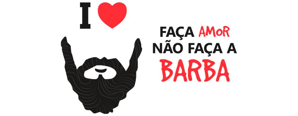 faça amor nao faça a barba