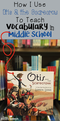 Otis and the Scarecrow has great vocabulary words for middle school - here is a list of words from this great book