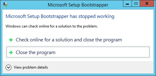 microsoft setup bootstrapper has stopped working