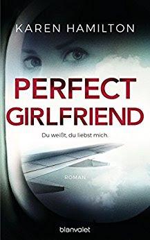 Neuerscheinungen im Juni 2018 #1 - Perfect Girlfriend - Du weißt, du liebst mich von Karen Hamilton
