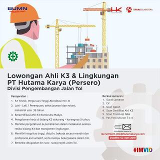 PT Hutama Karya (Persero) sedang membuka lowongan kerja sebagai Ahli K3 & Lingkungan Divisi Pengembangan Jalan Tol