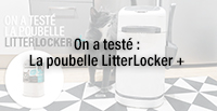 On a testé : La poubelle LitterLocker +