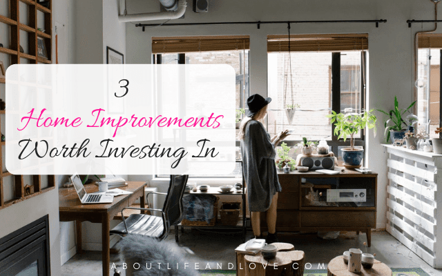 3 Home Improvements Worth Investing In