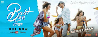 BAAT BAN JAYE FROM A GENTLEMAN: Sundar,  Susheel & Risky starring by Sidharth Malhotra & Jacqueline Fernández. This song is in voice of Siddharth Basrur composed by Sachin-Jigar while lyrics is penned by Priya Saraiya.