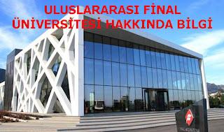 ULUSLARARASI FİNAL ÜNİVERSİTESİ HAKKINDA BİLGİ