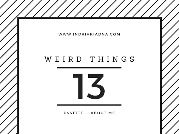 13 Weird Things About Me You Shouldn't Know