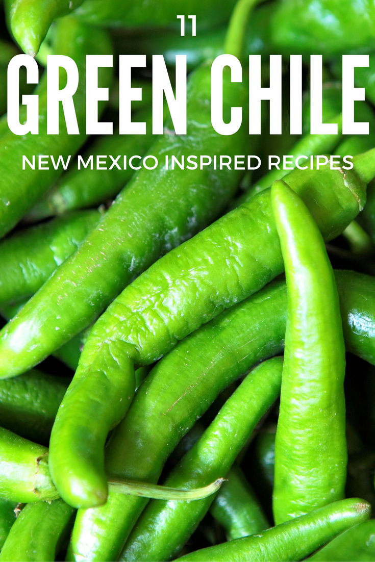 11 New Mexico Green ChileInspired Recipes  Our Mini Family