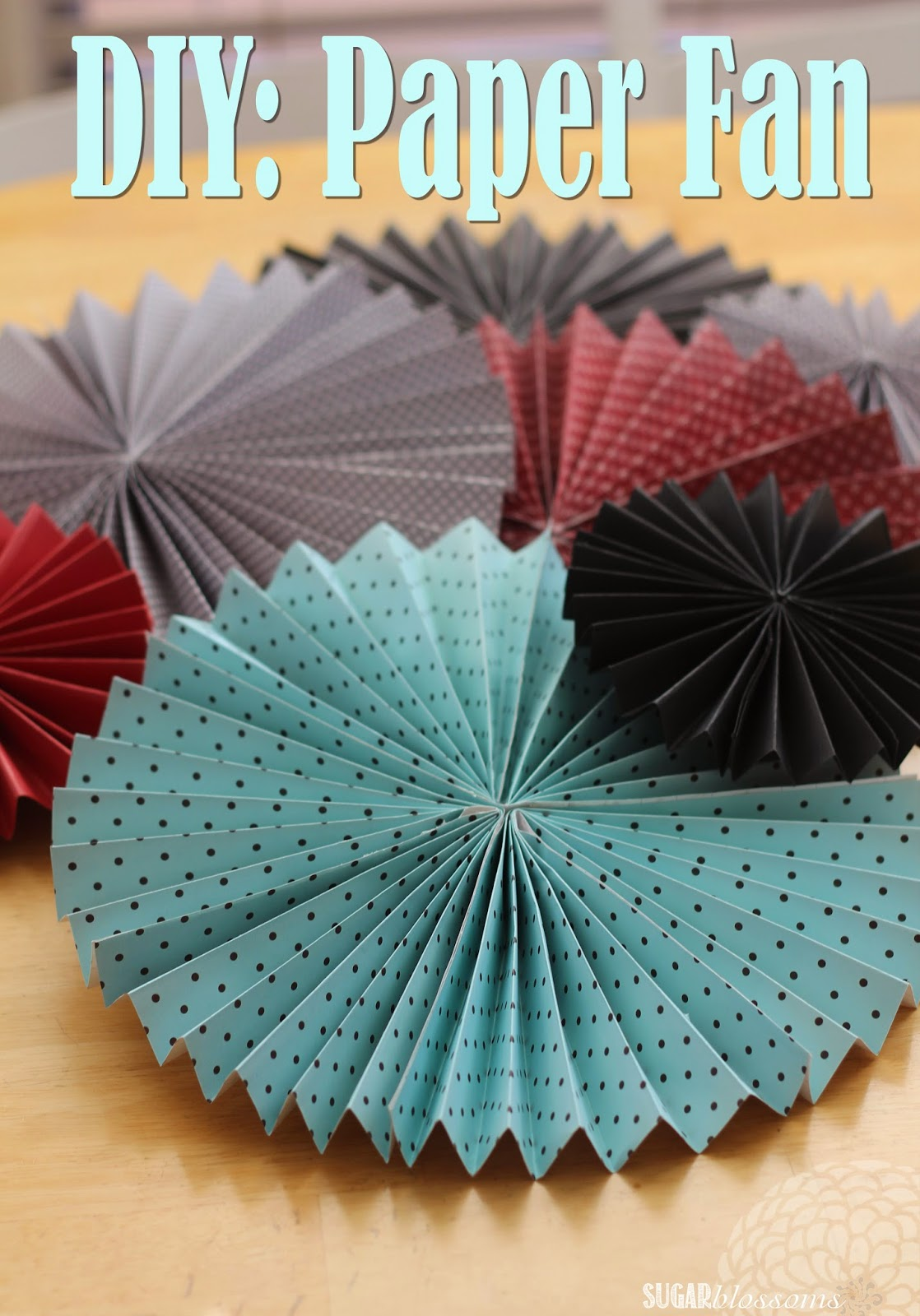 Sweet Sugar Blossoms: DIY: Paper Fans