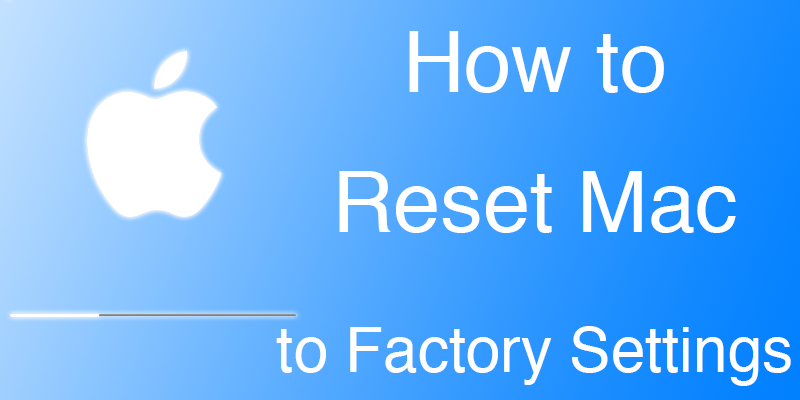 Reset Mac to Factory Settings