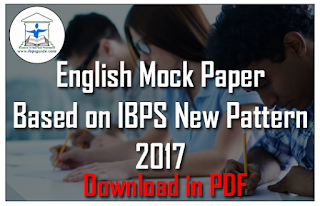 English Mock Paper Based on IBPS New Pattern 2017 – Download in PDF