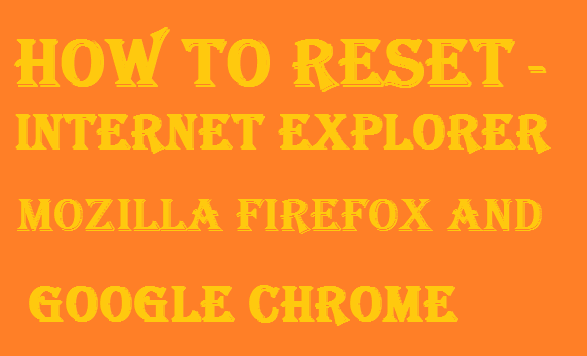 http://www.wikigreen.in/2014/11/how-to-reset-windows-internet-explorer.html