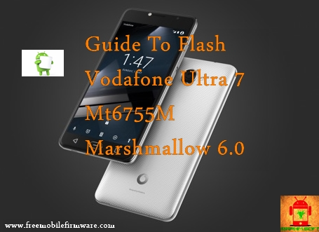 Guide To Flash Vodafone Ultra 7 Mt6755M Marshmallow 6.0 Via Sp Flashtool Tested Firmware