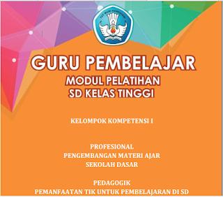 Modul PKB Guru Pembelajar SD Kelas Tinggi KK-I, https://bloggoeroe.blogspot.com/