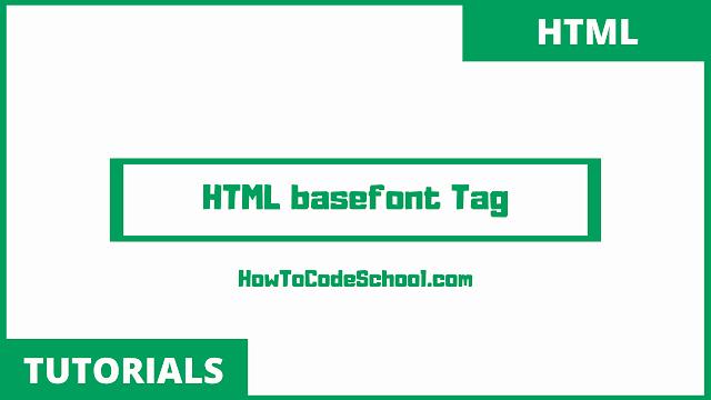 HTML basefont Tag