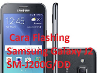 Cara Flashing Samsung Galaxy J2 SM-J200G/DD 100% Work