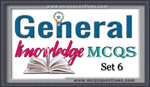 General Knowledge MCQs Set 6