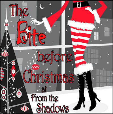 Bite Before Christmas Giveaway at From the Shadows