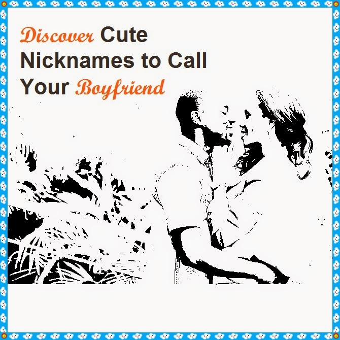 List Of 300 Cute Nicknames To Call Your Boyfriend